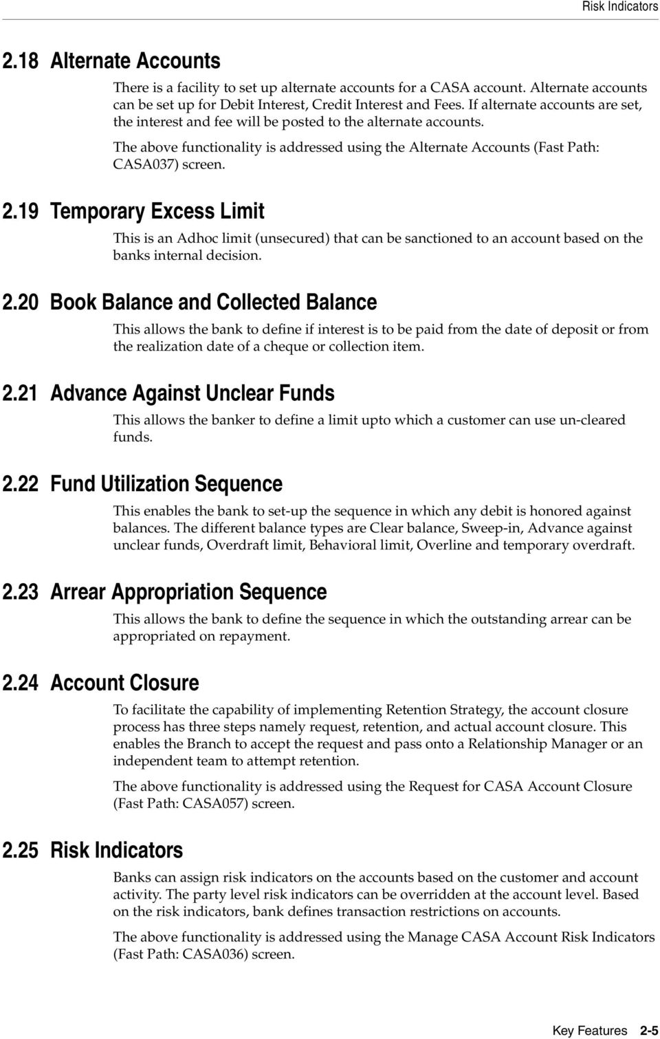 19 Temporary Excess Limit This is an Adhoc limit (unsecured) that can be sanctioned to an account based on the banks internal decision. 2.