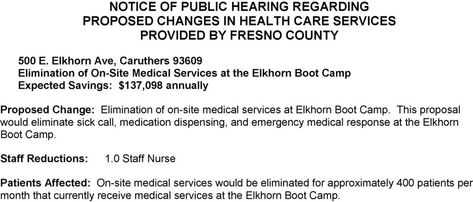 Proposed Change: Elimination of on site medical services at Elkhorn Boot Camp.
