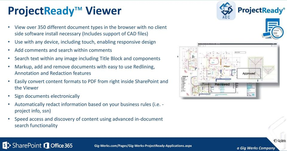 documents with easy to use Redlining, Annotation and Redaction features Easily convert content formats to PDF from right inside SharePoint and the Viewer Sign documents