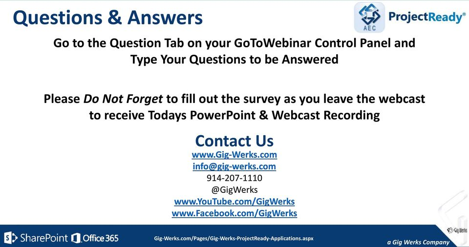 the webcast to receive Todays PowerPoint & Webcast Recording Contact Us www.gig-werks.