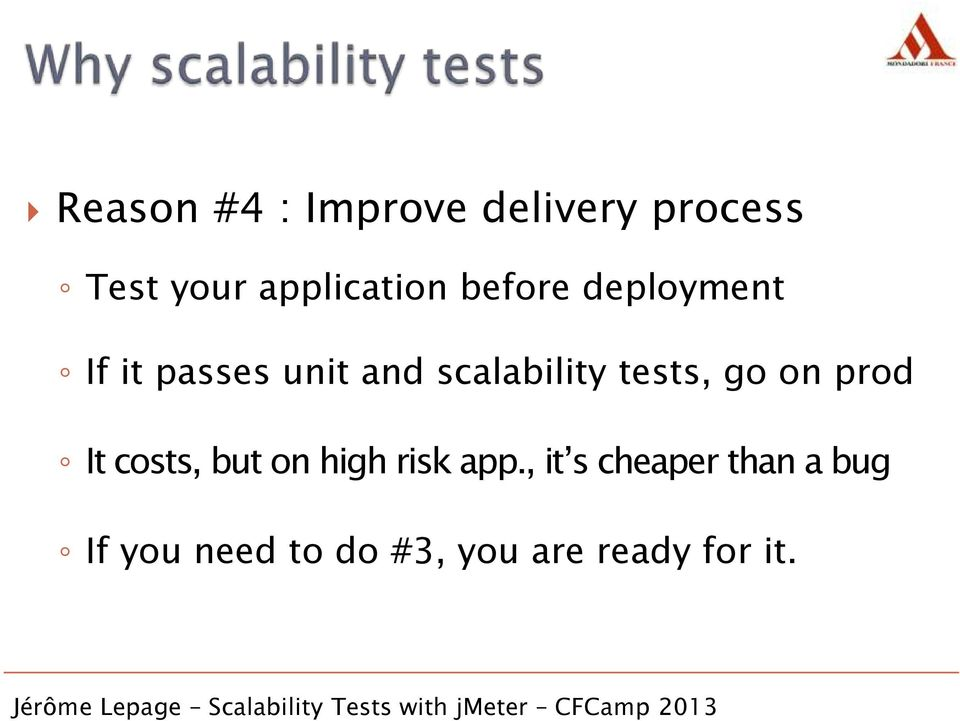 scalability tests, go on prod It costs, but on high risk