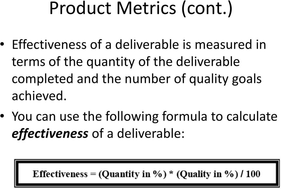 quantity of the deliverable completed and the number of