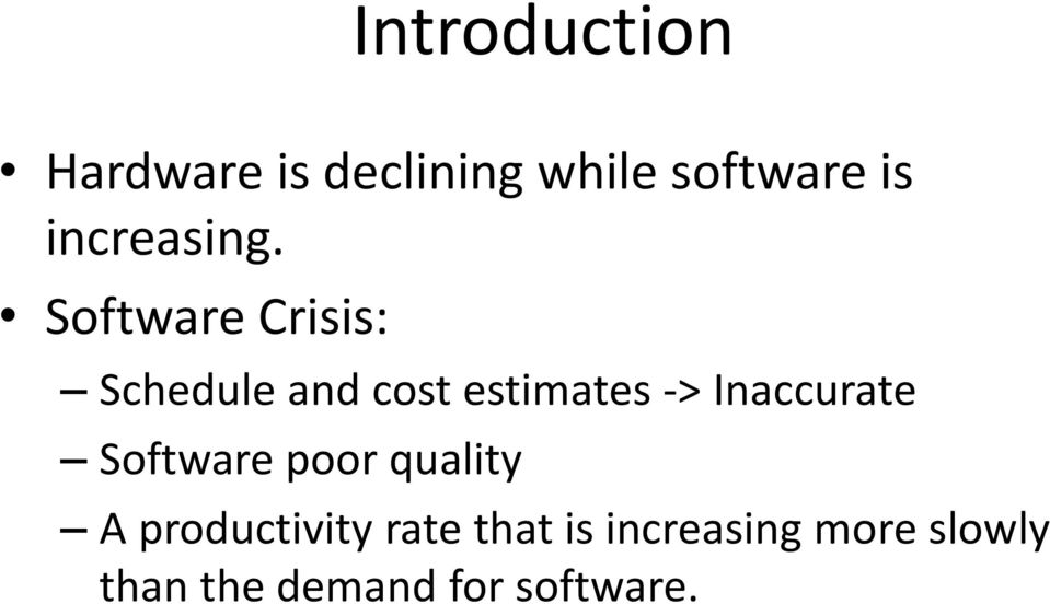 Software Crisis: Schedule and cost estimates ->
