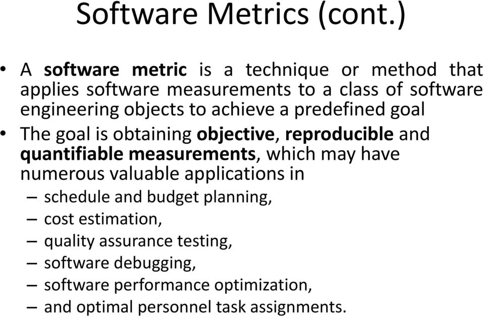 objects to achieve a predefined goal The goal is obtaining objective, reproducible and quantifiable measurements,
