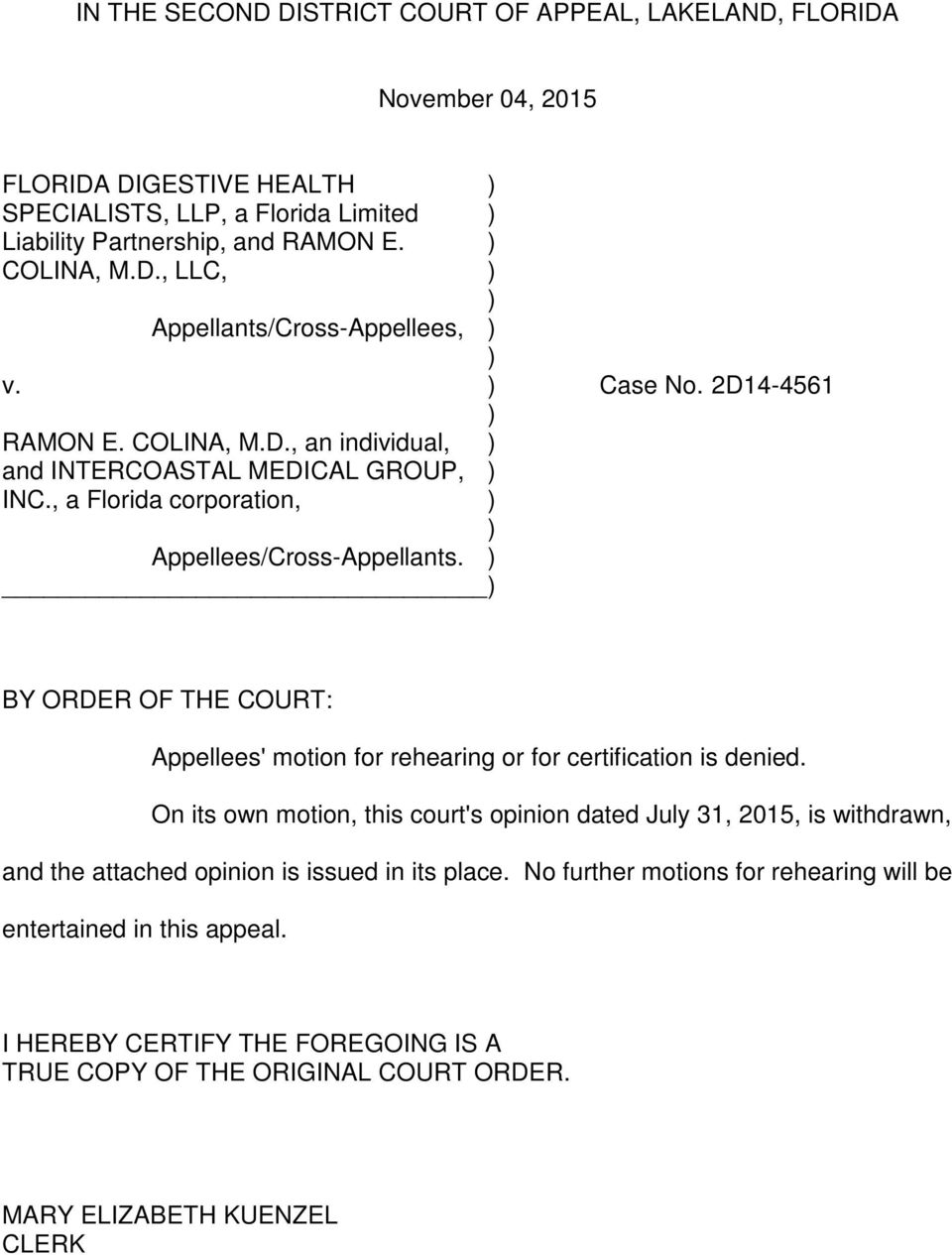 BY ORDER OF THE COURT: Appellees' motion for rehearing or for certification is denied.