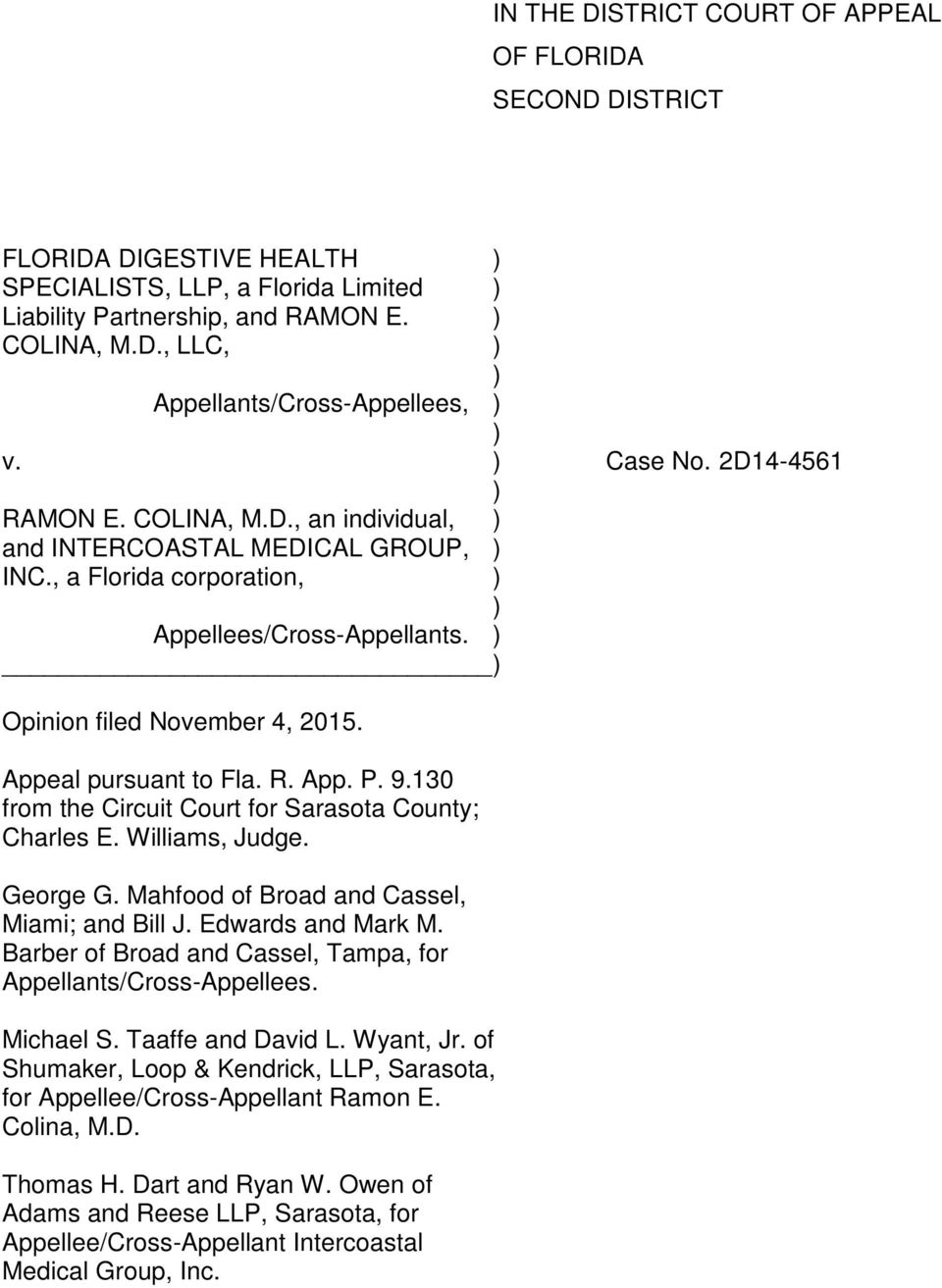 Appeal pursuant to Fla. R. App. P. 9.130 from the Circuit Court for Sarasota County; Charles E. Williams, Judge. George G. Mahfood of Broad and Cassel, Miami; and Bill J. Edwards and Mark M.