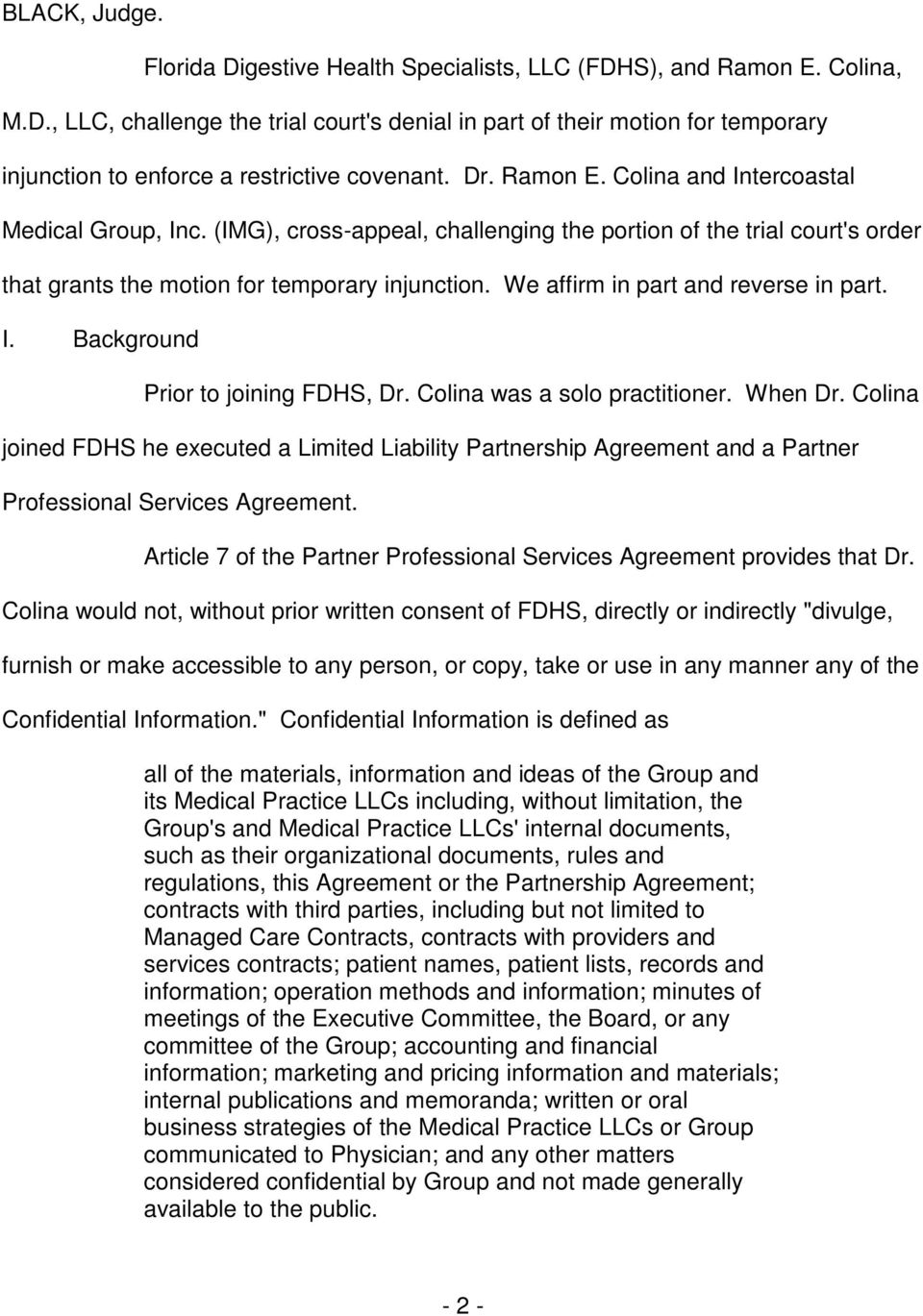 We affirm in part and reverse in part. I. Background Prior to joining FDHS, Dr. Colina was a solo practitioner. When Dr.