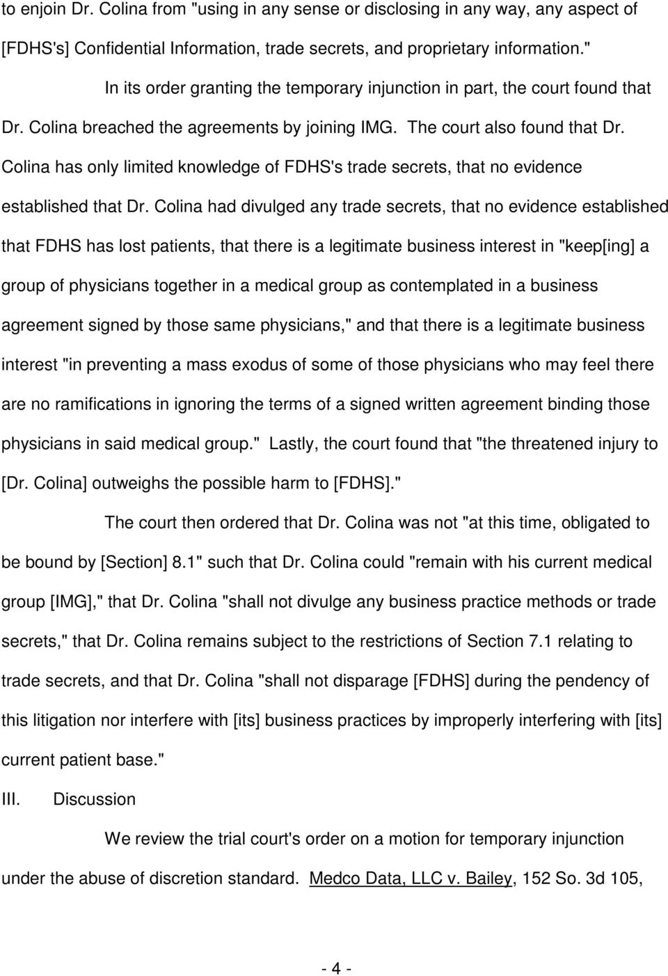 Colina has only limited knowledge of FDHS's trade secrets, that no evidence established that Dr.