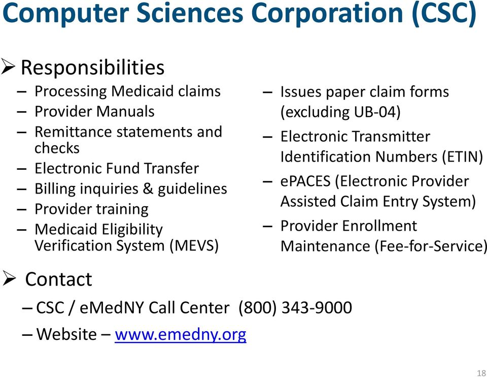 paper claim forms (excluding UB-04) Electronic Transmitter Identification Numbers (ETIN) epaces (Electronic Provider Assisted Claim