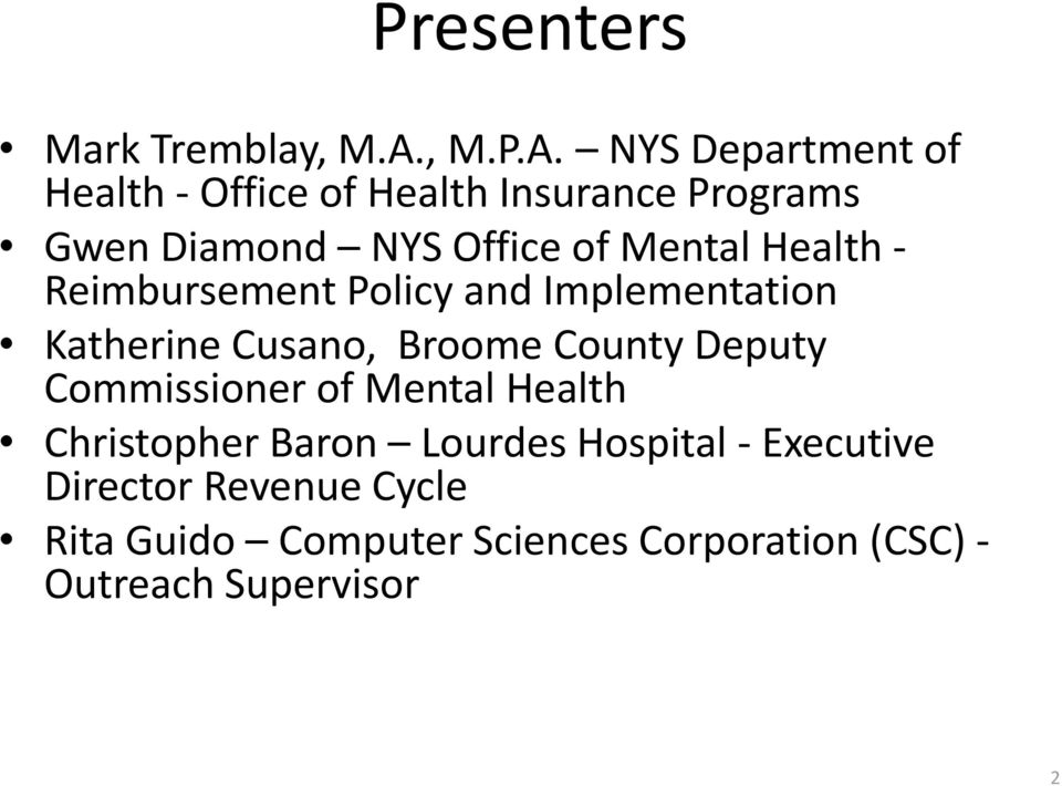 NYS Department of Health - Office of Health Insurance Programs Gwen Diamond NYS Office of Mental