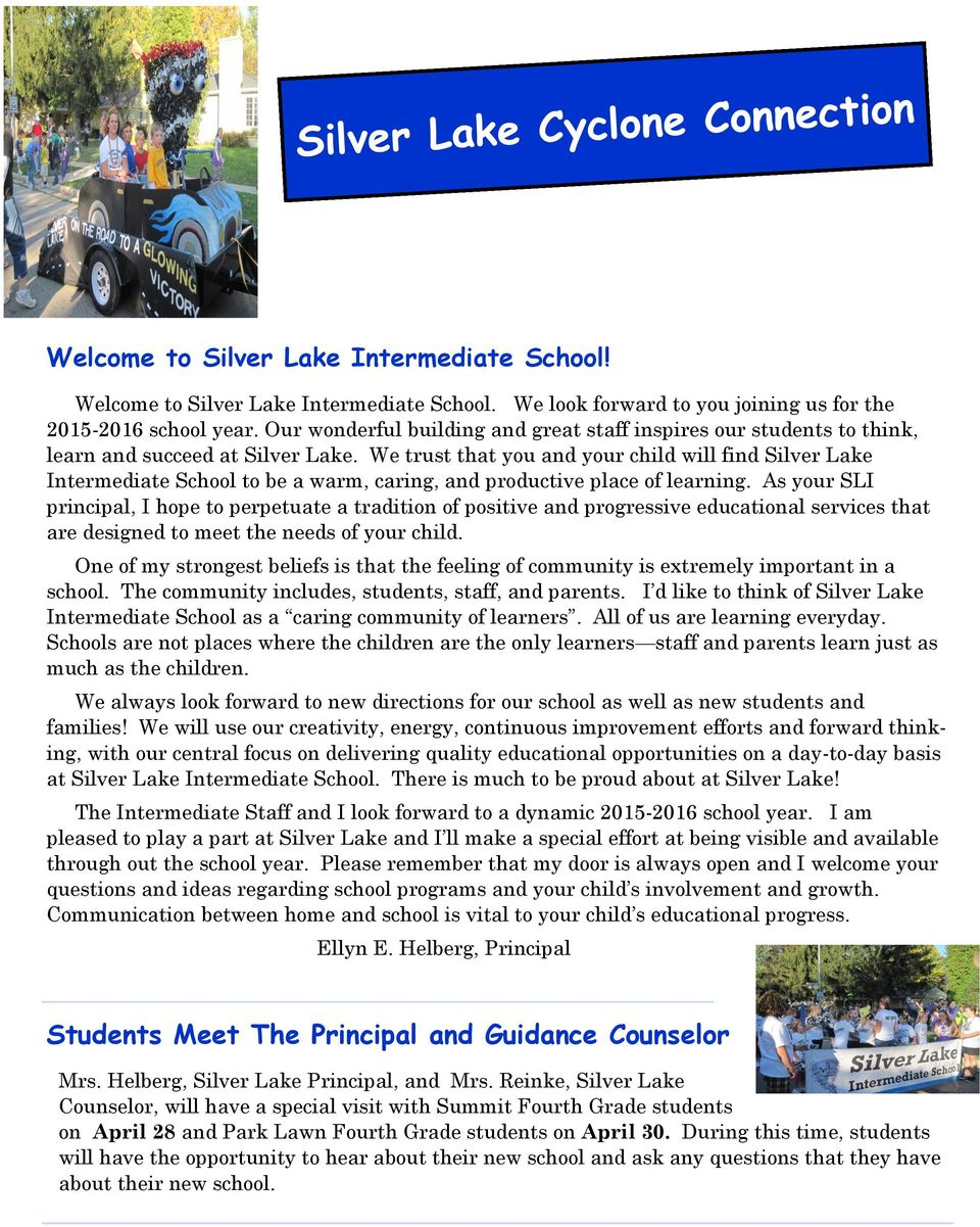 We trust that you and your child will find Silver Lake Intermediate School to be a warm, caring, and productive place of learning.