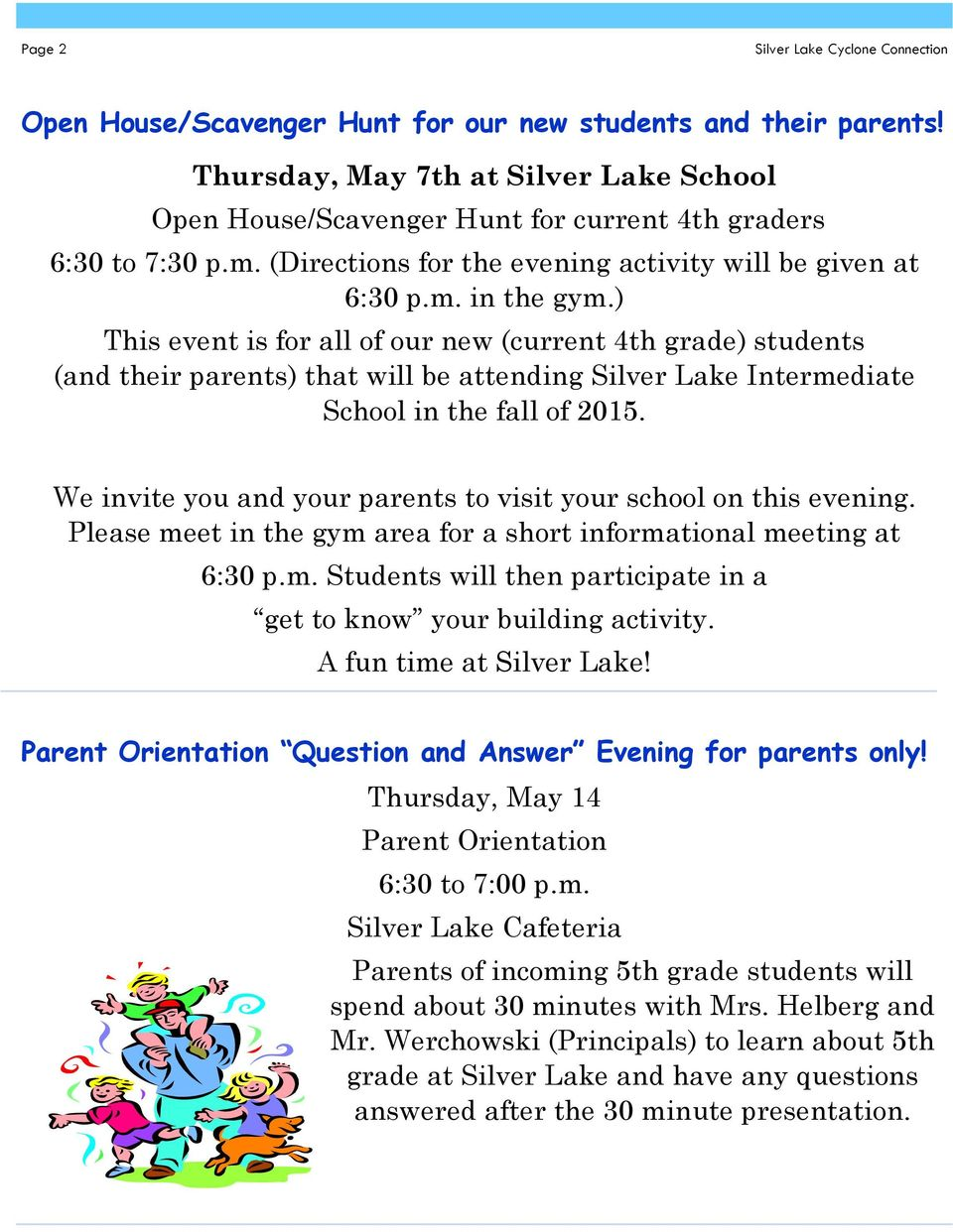) This event is for all of our new (current 4th grade) students (and their parents) that will be attending Silver Lake Intermediate School in the fall of 2015.
