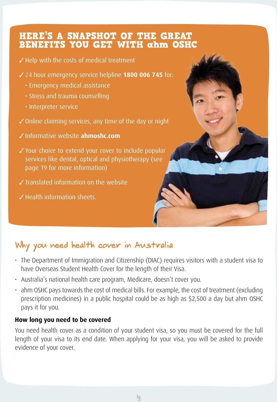 com Your choice to extend your cover to include popular services like dental, optical and physiotherapy (see page 19 for more information) Translated information on the website Health information