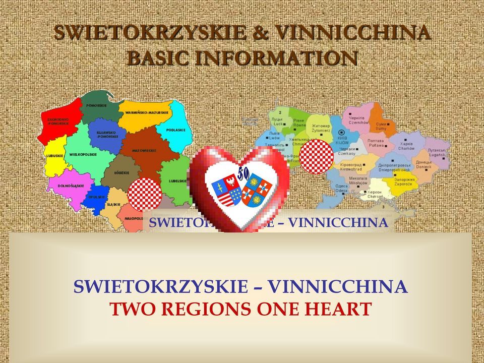ADMINISTRATIVE DEVISIONS: REGIONS 16 SWIETOKRZYSKIE VINNICCHINA POPULATION 46 MILLION INHAB.