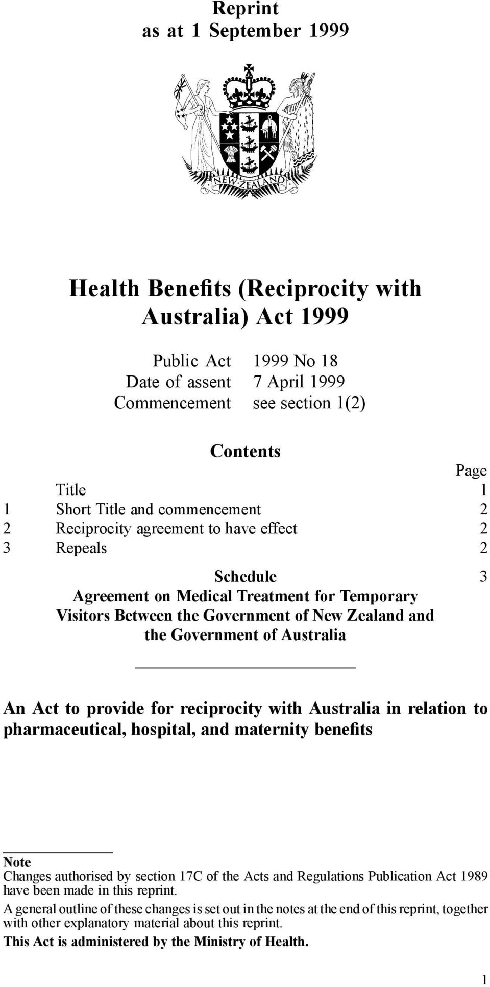 Australia in relation to pharmaceutical, hospital, and maternity benefits Note Changes authorised by section 17C of the Acts and Regulations Publication Act 1989 have been made in this reprint.
