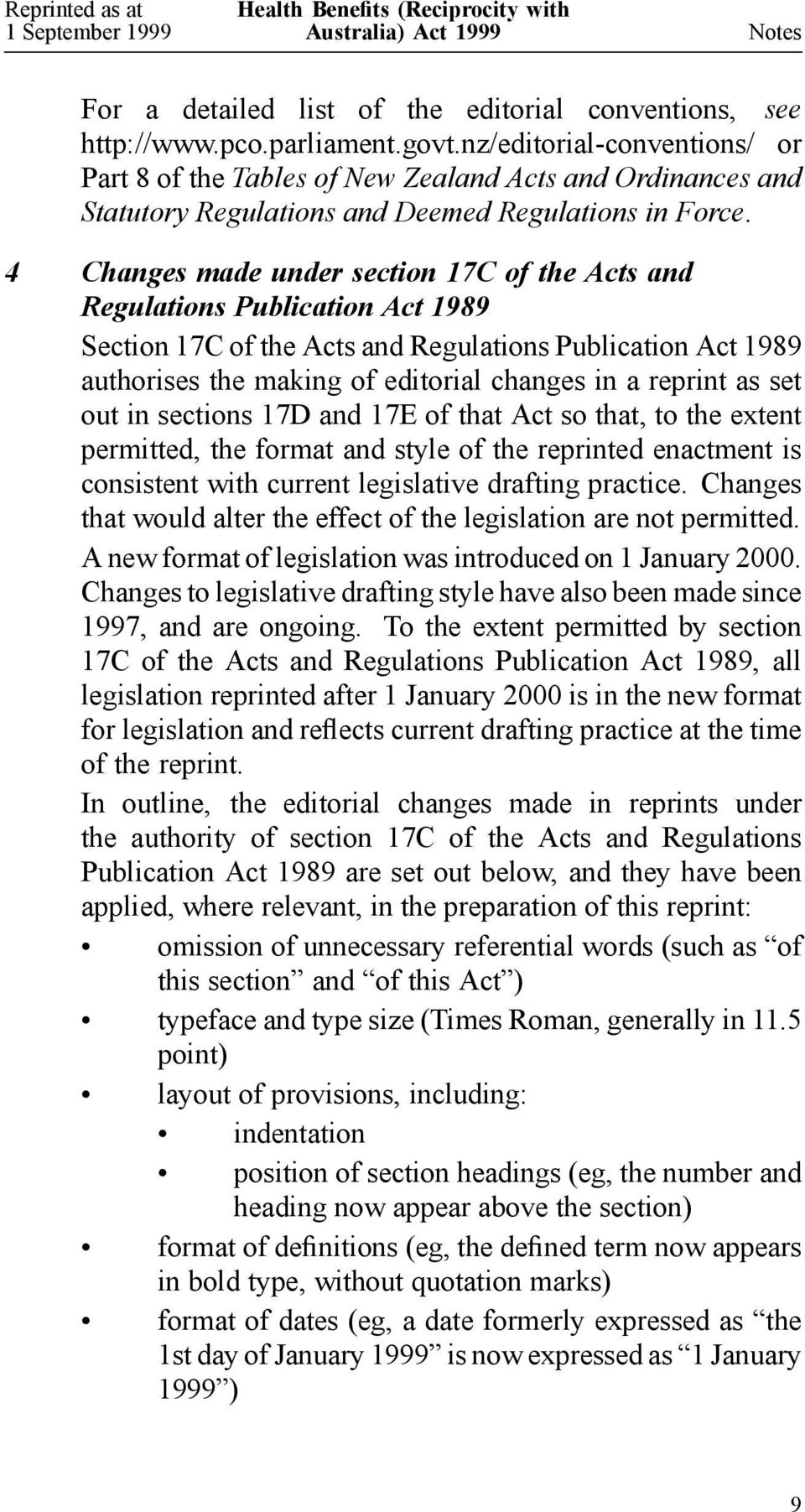 4 Changes made under section 17C of the Acts and Regulations Publication Act 1989 Section 17C of the Acts and Regulations Publication Act 1989 authorises the making of editorial changes in a reprint