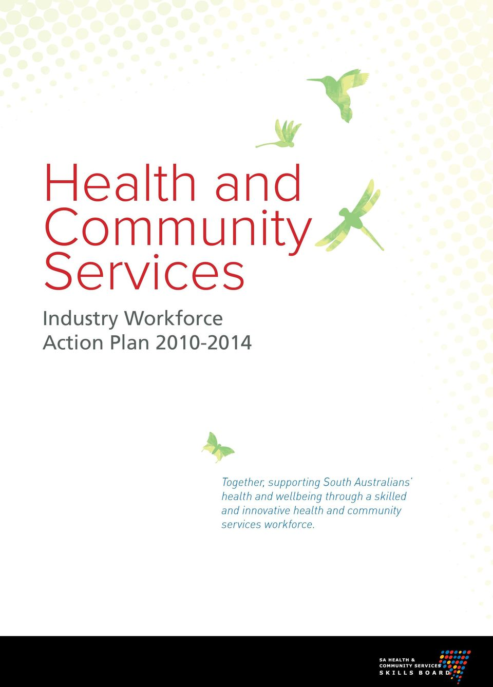 Australians health and wellbeing through a skilled