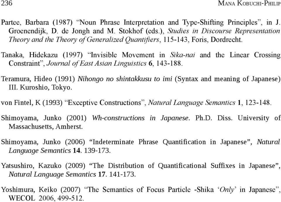 Tanaka, Hidekazu (1997) Invisible Movement in Sika-nai and the Linear Crossing Constraint, Journal of East Asian Linguistics 6, 143-188.