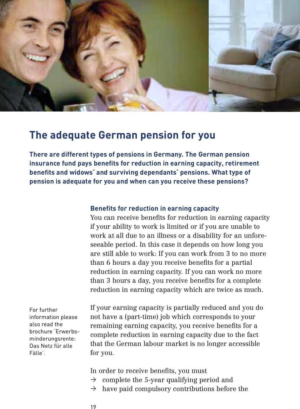 What type of pension is adequate for you and when can you receive these pensions?