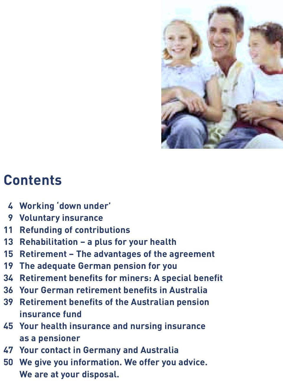 German retirement benefits in Australia 39 Retirement benefits of the Australian pension insurance fund 45 Your health insurance and