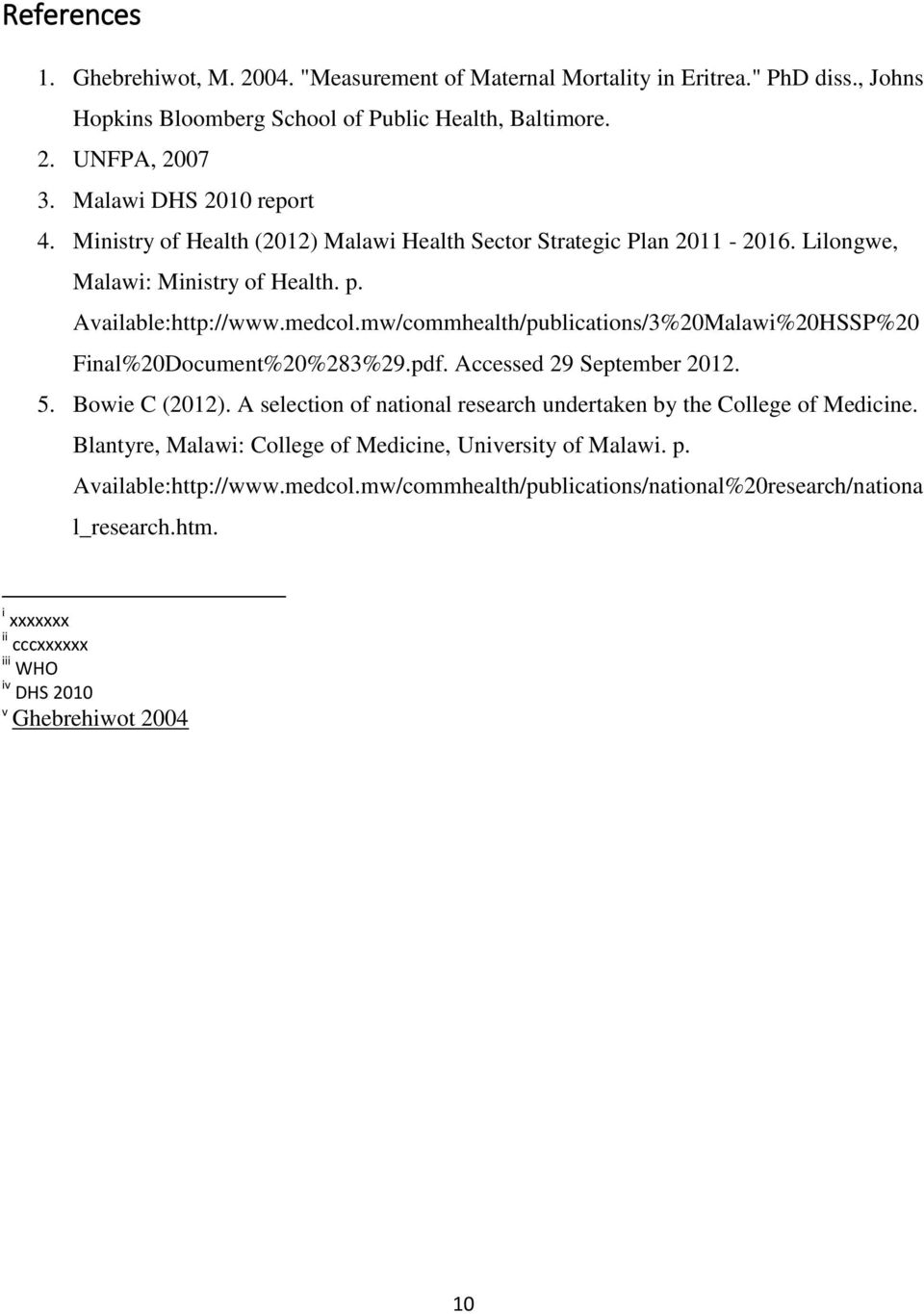 mw/commhealth/publications/3%20Malawi%20HSSP%20 Final%20Document%20%283%29.pdf. Accessed 29 September 2012. 5. Bowie C (2012).