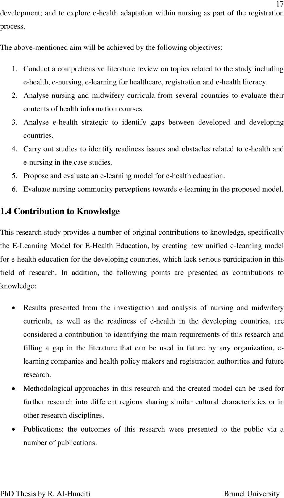 Analyse nursing and midwifery curricula from several countries to evaluate their contents of health information courses. 3.