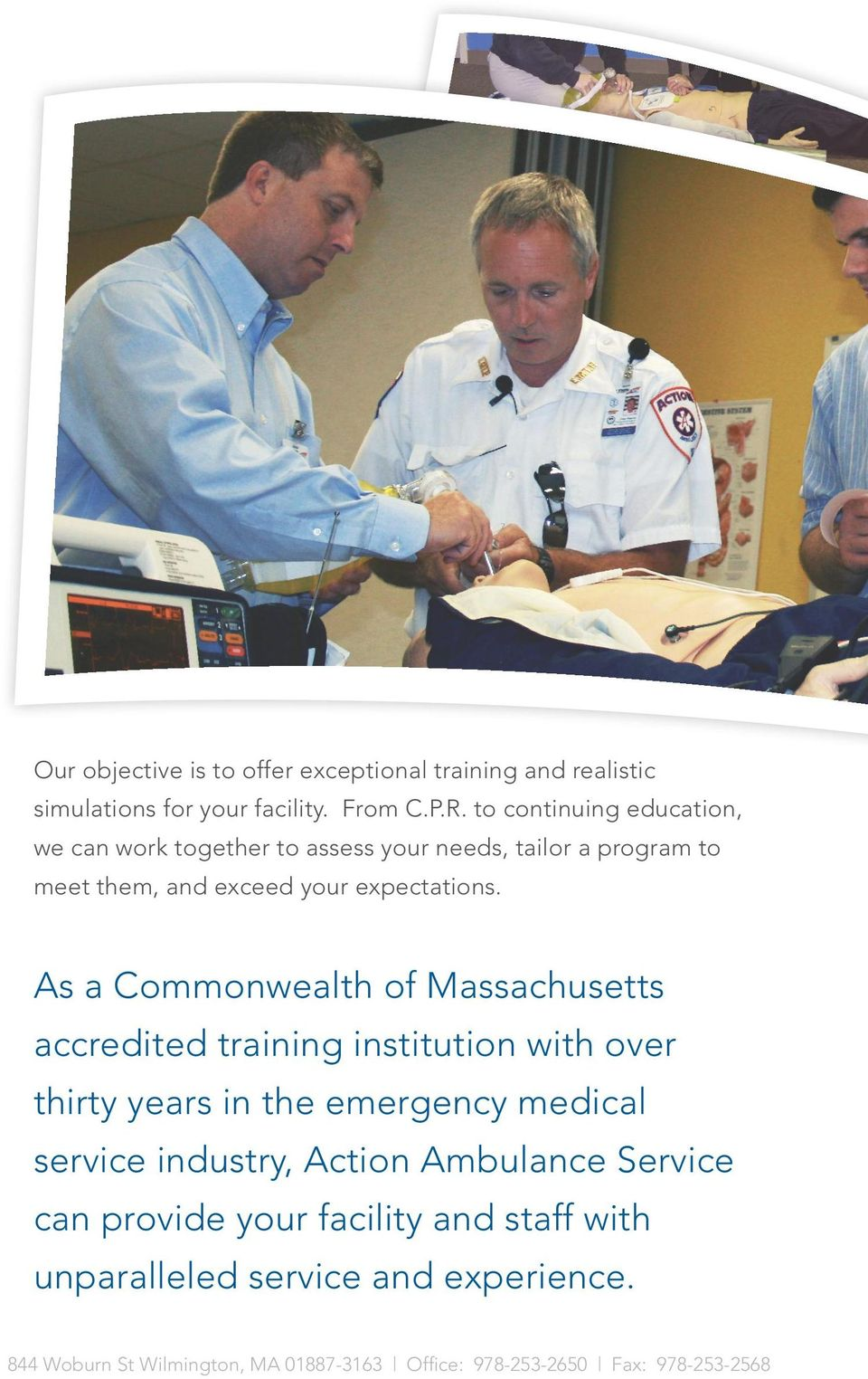 As a Commonwealth of Massachusetts accredited training institution with over thirty years in the emergency medical service industry,