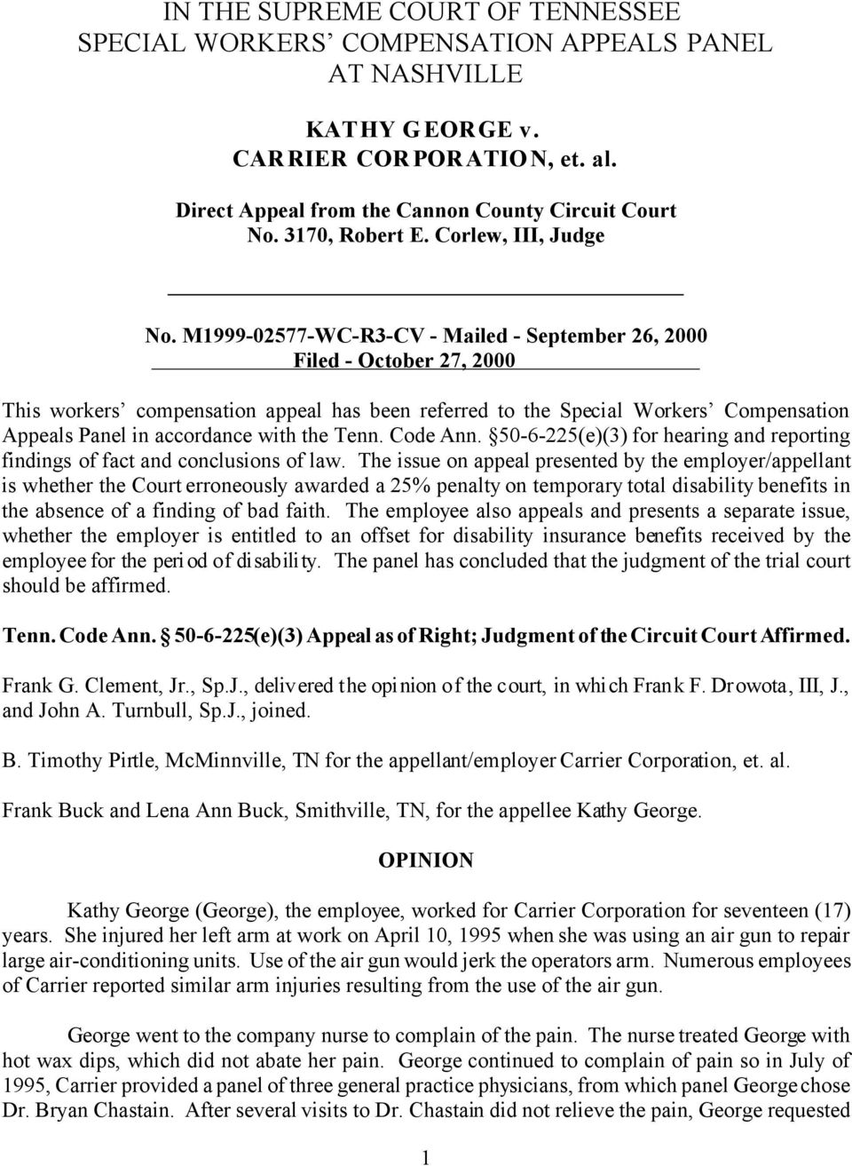 M1999-02577-WC-R3-CV - Mailed - September 26, 2000 Filed - October 27, 2000 This workers compensation appeal has been referred to the Special Workers Compensation Appeals Panel in accordance with the