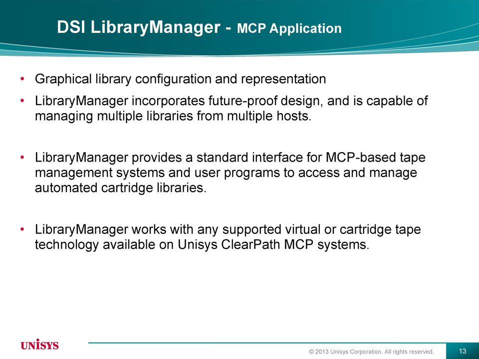 LibraryManager provides a standard interface for MCP-based tape management systems and user programs to access and manage automated