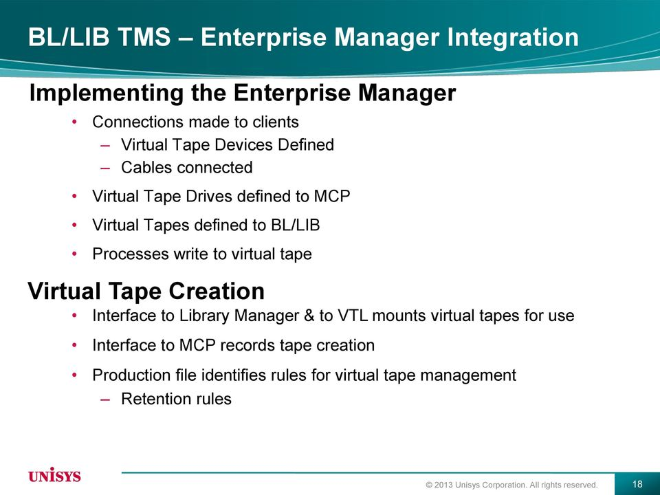 virtual tape Virtual Tape Creation Interface to Library Manager & to VTL mounts virtual tapes for use Interface to MCP