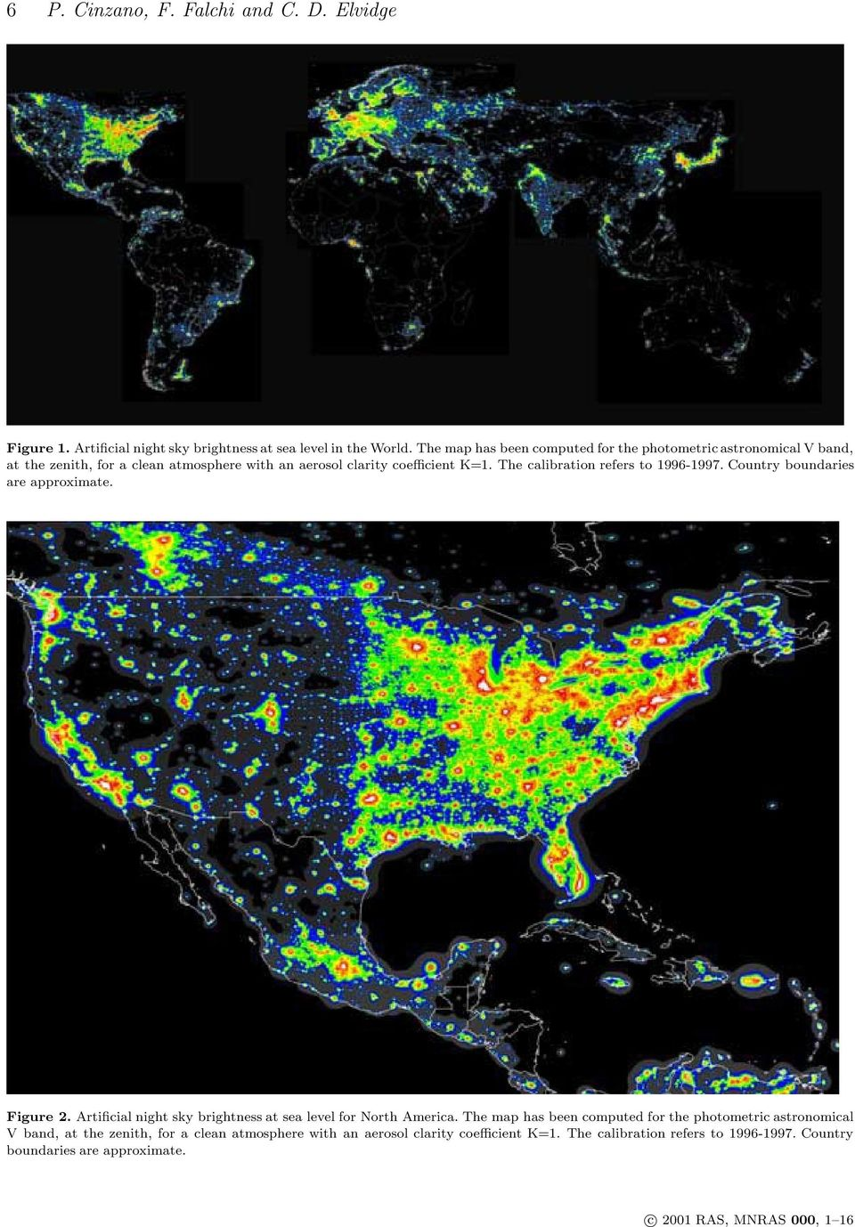The calibration refers to 1996-1997. Country boundaries are approximate. Figure 2. Artificial night sky brightness at sea level for North America.