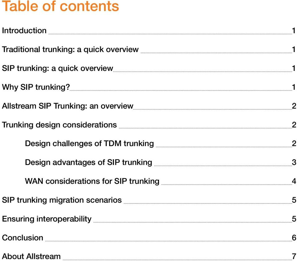 1 Allstream SIP Trunking: an overview 2 Trunking design considerations 2 Design challenges of TDM
