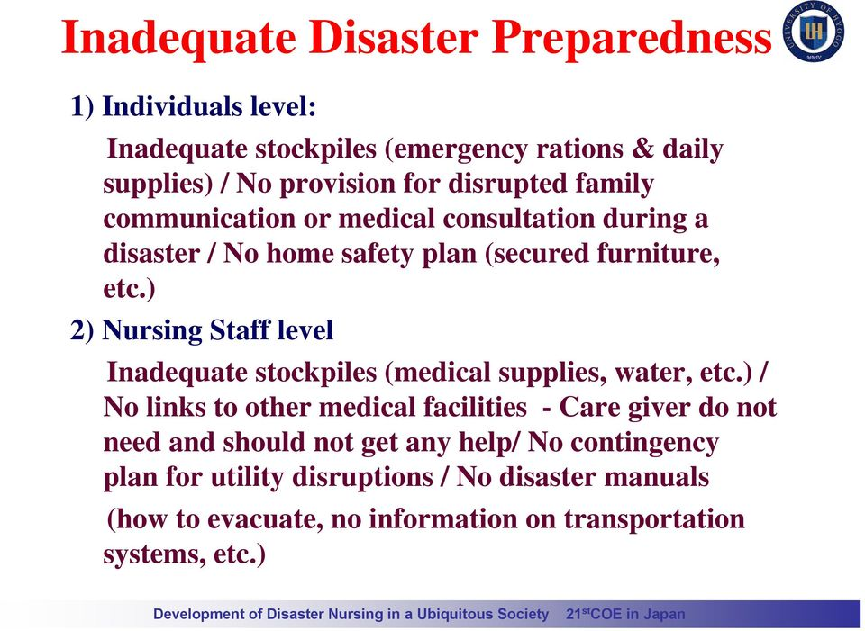 ) 2) Nursing Staff level Inadequate stockpiles (medical supplies, water, etc.