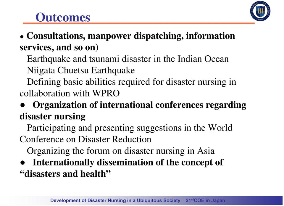 of international conferences regarding disaster nursing Participating and presenting suggestions in the World Conference on