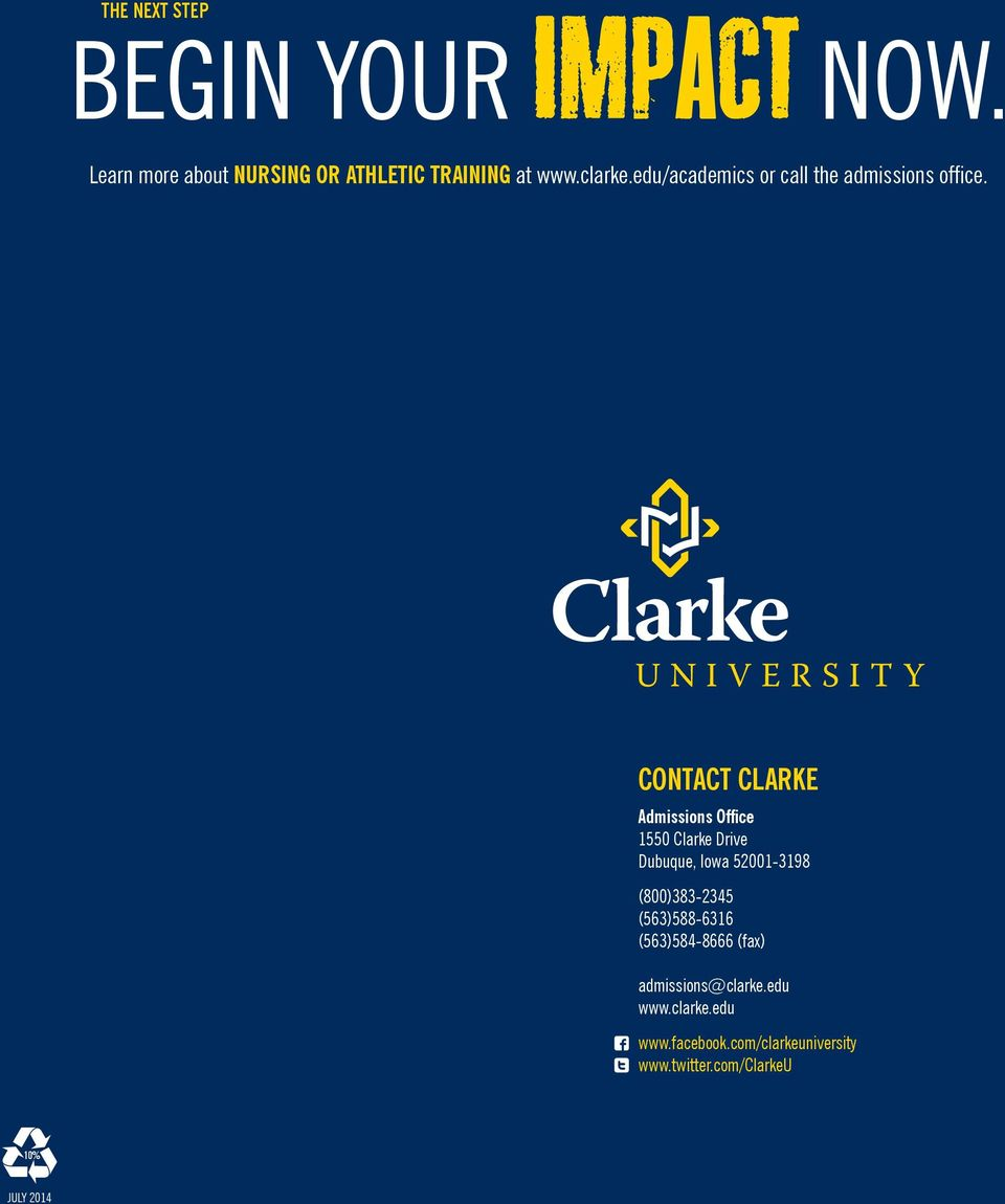 Contact CLARKE Admissions Office 1550 Clarke Drive Dubuque, Iowa 52001-3198 (800)383-2345