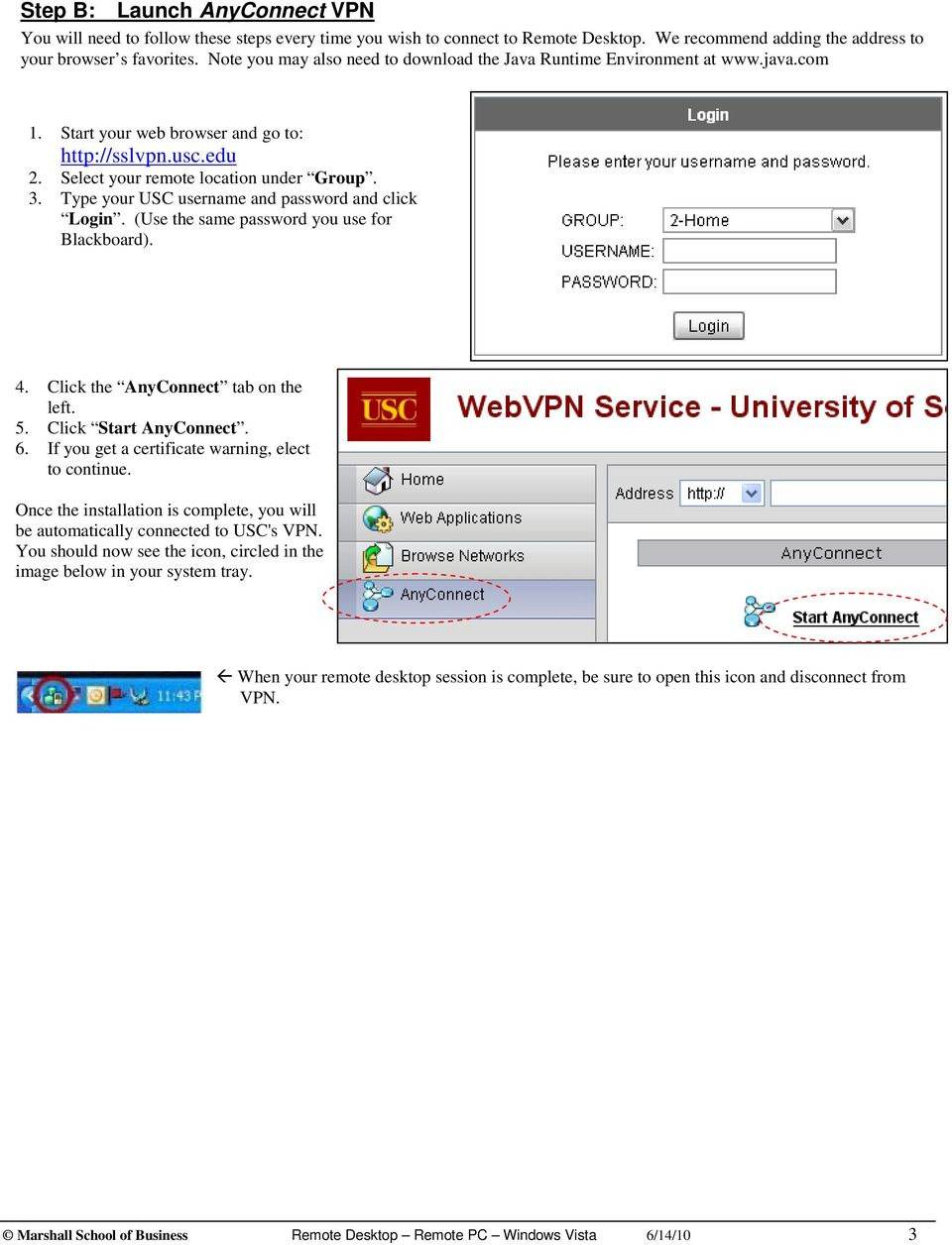 Type your USC username and password and click Login. (Use the same password you use for Blackboard). 4. Click the AnyConnect tab on the left. 5. Click Start AnyConnect. 6.