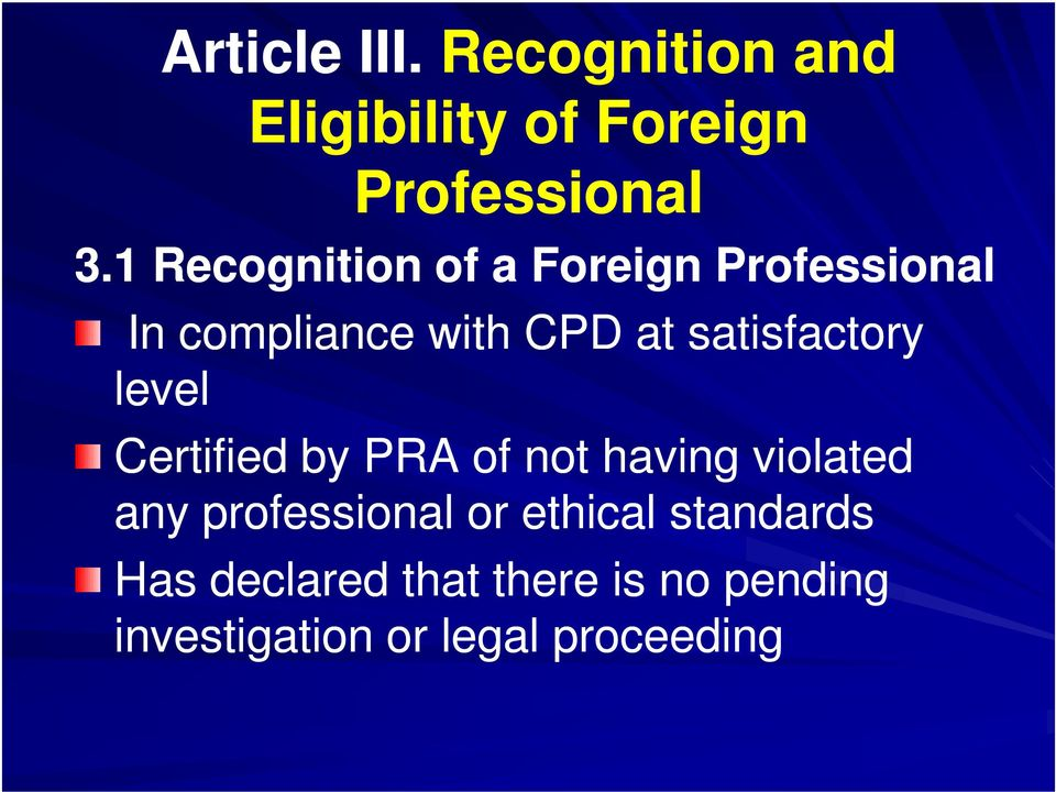 satisfactory level Certified by PRA of not having violated any professional