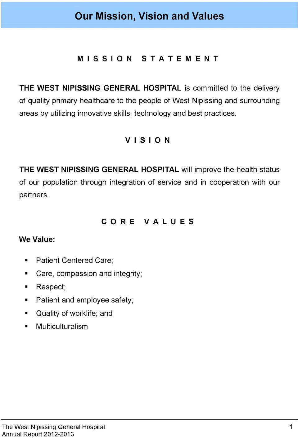 V I S I O N THE WEST NIPISSING GENERAL HOSPITAL will improve the health status of our population through integration of service and in cooperation with