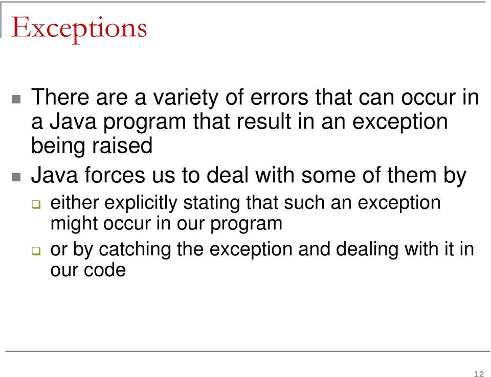 of them by either explicitly stating that such an exception might occur in