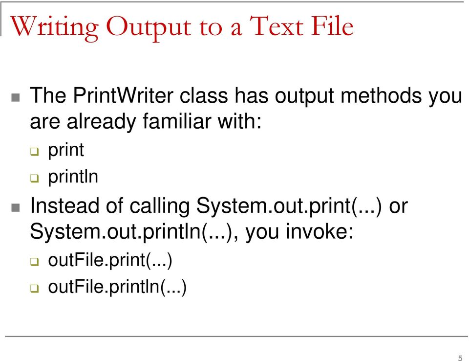 Instead of calling System.out.print(...) or System.out.println(.