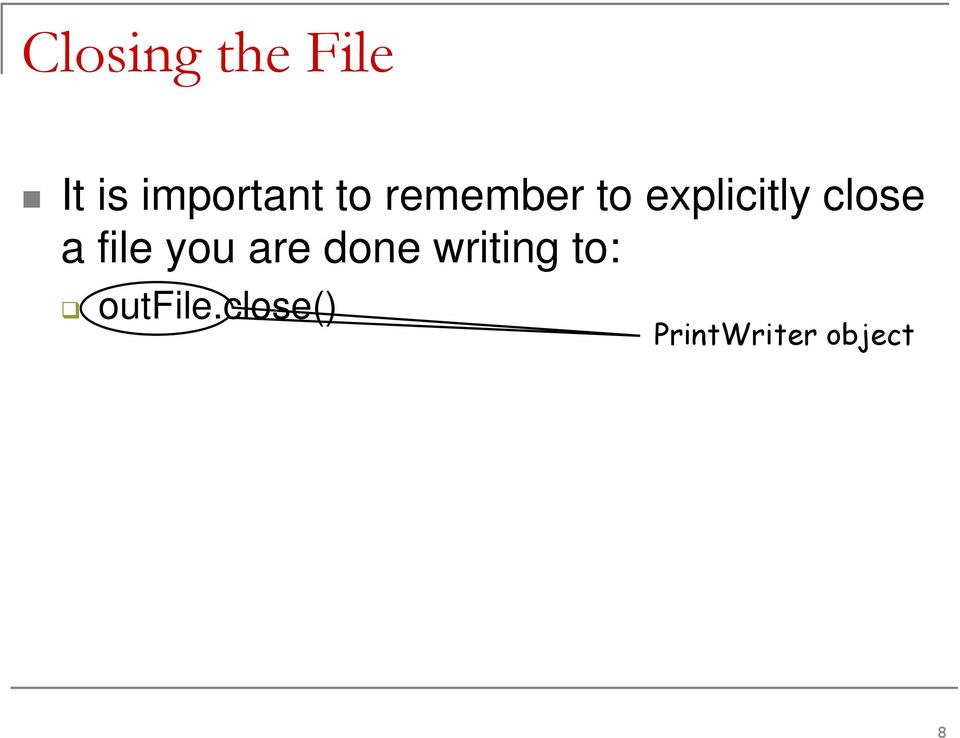 file you are done writing to: