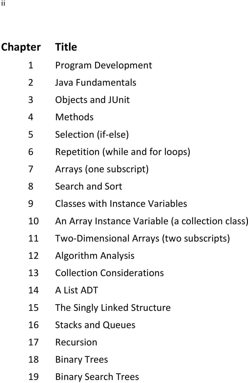Instance Variable (a collection class) 11 Two- Dimensional Arrays (two subscripts) 12 Algorithm Analysis 13 Collection