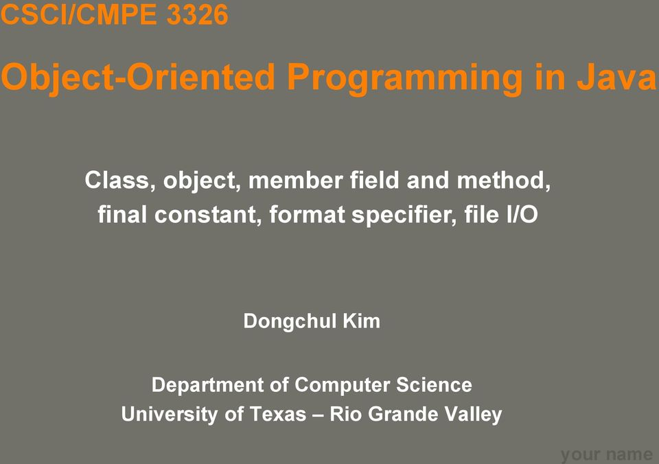constant, format specifier, file I/O Dongchul Kim