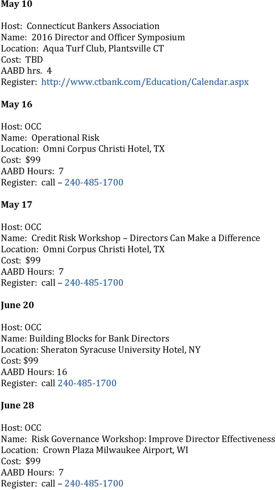 aspx May 16 Name: Operational Risk Location: Omni Corpus Christi Hotel, TX May 17 Location: Omni Corpus Christi Hotel, TX June