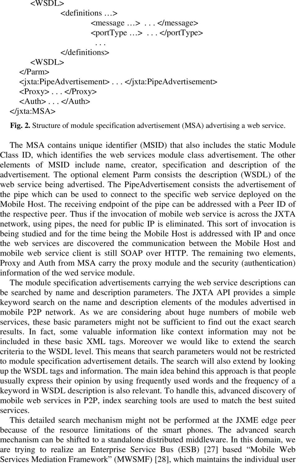 The MSA contains unique identifier (MSID) that also includes the static Module Class ID, which identifies the web services module class advertisement.