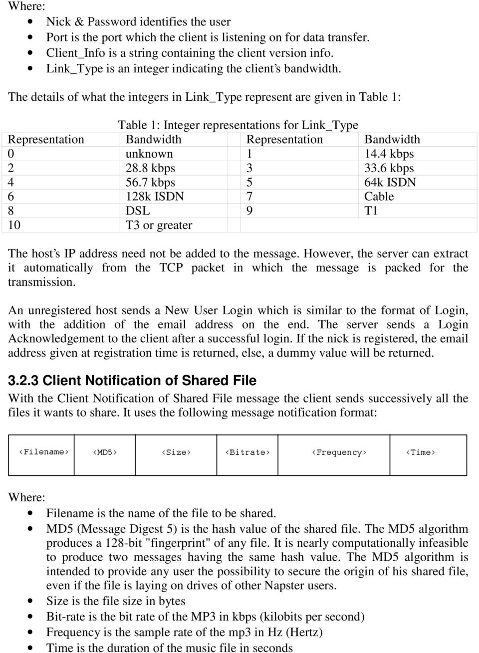 The details of what the integers in Link_Type represent are given in Table 1: Table 1: Integer representations for Link_Type Representation Bandwidth Representation Bandwidth 0 unknown 1 14.