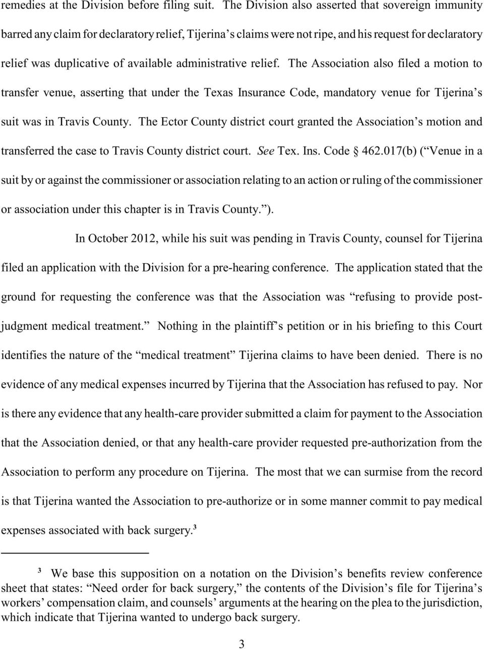 administrative relief. The Association also filed a motion to transfer venue, asserting that under the Texas Insurance Code, mandatory venue for Tijerina s suit was in Travis County.