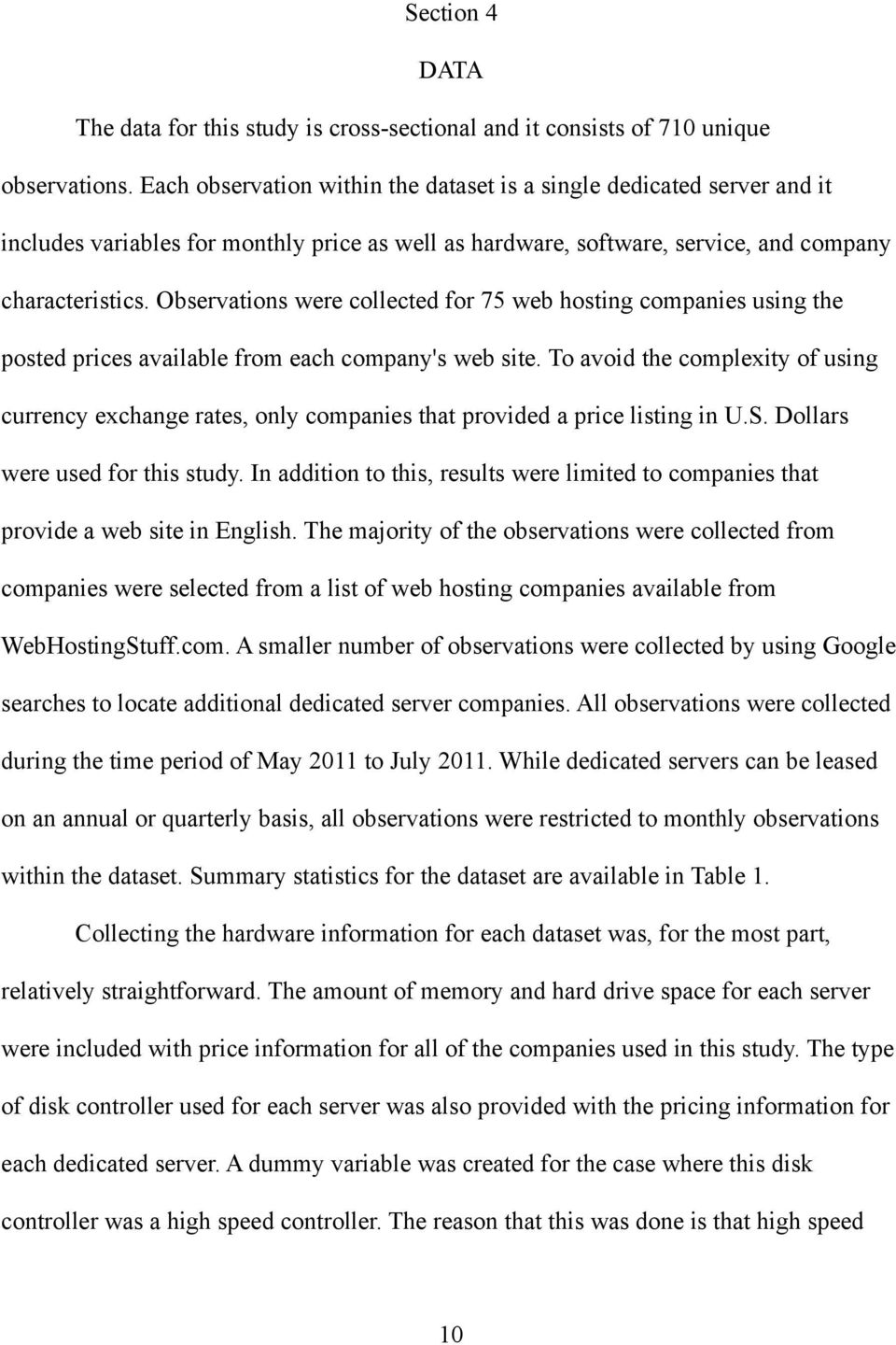 Observations were collected for 75 web hosting companies using the posted prices available from each company's web site.