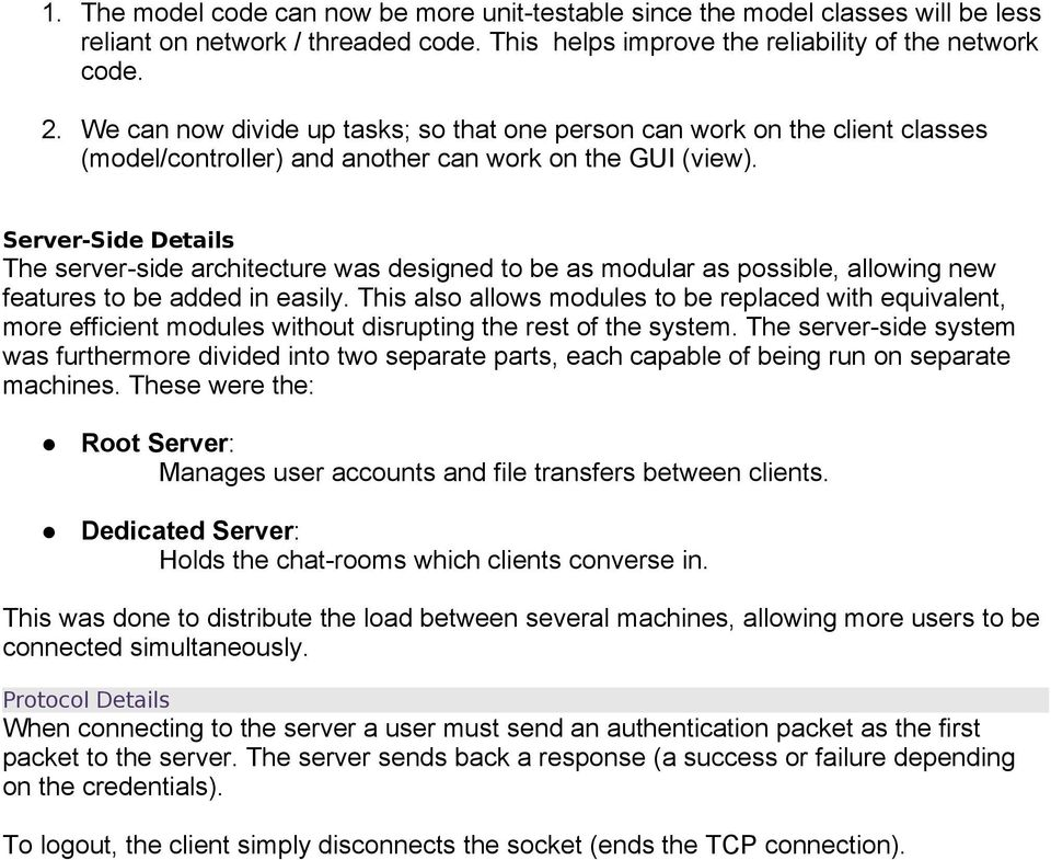 Server-Side Details The server-side architecture was designed to be as modular as possible, allowing new features to be added in easily.