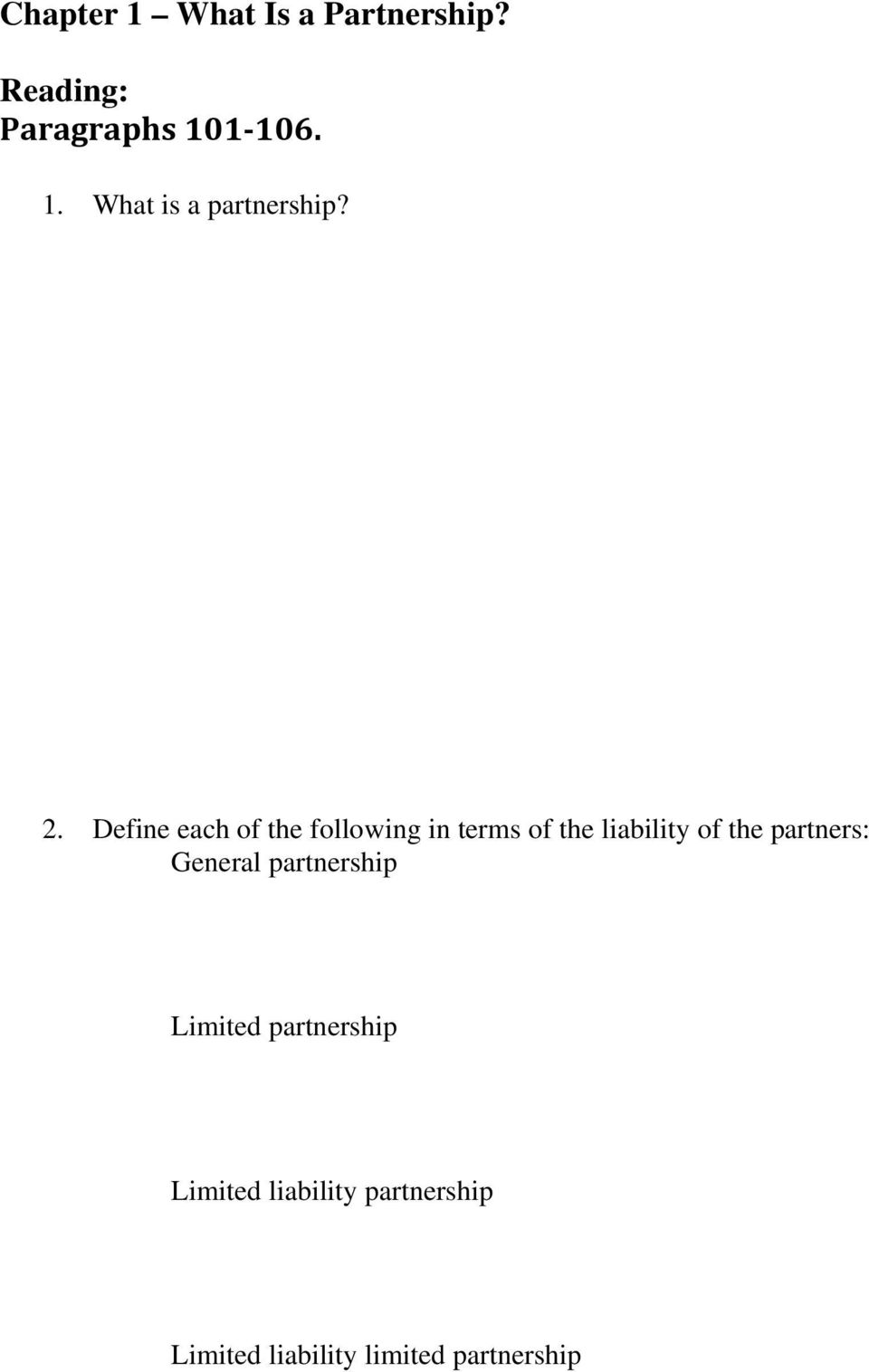 partners: General partnership Limited partnership Limited liability